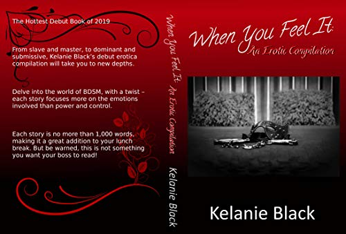 "Cover of ""When You Feel It"", An Erotic Compilation by Kelanie Black."