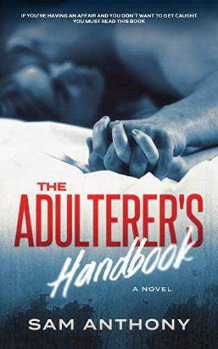 "Cover of ""The Adulterer's Handbook"" by Sam Anthony."